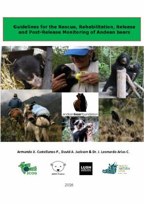 Guidelines for the Rescue, Rehabilitation Release and Post-release Monitoring of Andean Bears